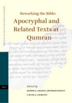 Reworking the Bible: Apocryphal and Related Texts at Qumran